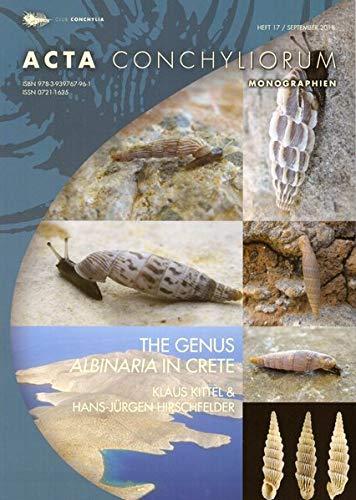 The Genus Albinaria Vest 1867 in Crete: A comprehensive and updated survey of all known taxa (Gastropoda: Pulmonata: Clausiliidae) (Acta Conchyliorum)