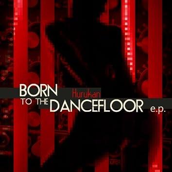 Born to the Dancefloor EP