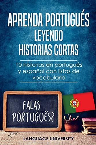Aprenda portugués leyendo historias cortas: 10 historias en portugués y español con listas de...