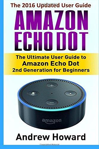 Amazon Echo Dot The Ultimate User Guide To Amazon Echo Dot 2nd Generation For Beginners Amazon Echo Dot User
