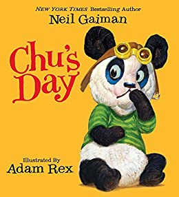 Chu's Day by [Neil Gaiman, Adam Rex]