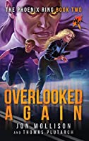 Overlooked Again: A Superhero Spy Adventure Novel (The Phoenix Ring)