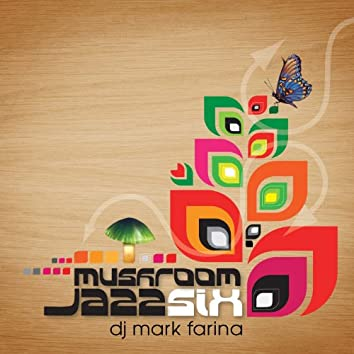 Mushroom Jazz Six