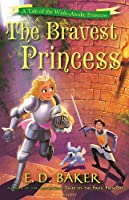 The Bravest Princess (Wide-Awake Princess) by E D Baker(2014-08-14)