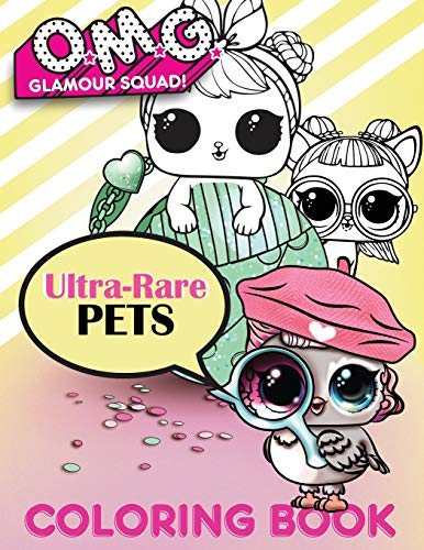 O.M.G. Glamour Squad: Ultra-Rare Pets Coloring Book For Kids (07)