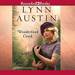 Wonderland Creek                   By:                                                                                                                                 Lynn Austin                               Narrated by:                                                                                                                                 Kate Forbes                      Length: 15 hrs and 13 mins     656 ratings     Overall 4.6