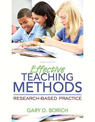Compare Textbook Prices for Effective Teaching Methods: Research-Based Practice, Enhanced Pearson eText with Loose-Leaf Version -- Access Card Package What's New in Curriculum & Instruction 9 Edition ISBN 9780134054872 by Borich, Gary