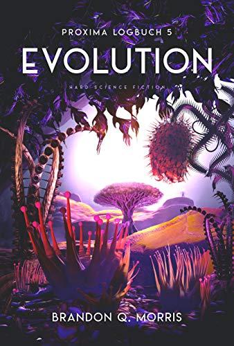Proxima-Logbuch 5: Evolution: Hard Science Fiction (Proxima-Logbücher)