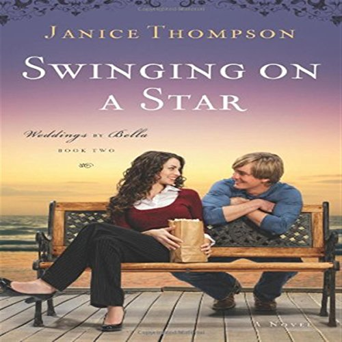 Swinging on a Star     Weddings by Bella, Book 2              By:                                                                                                                                 Janice Thompson                               Narrated by:                                                                                                                                 Beth Kesler                      Length: 9 hrs and 15 mins     20 ratings     Overall 4.3