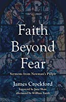 Faith Beyond Fear: Sermons from Newman's Pulpit