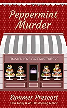 Peppermint Murder (Frosted Love Cozy Mysteries` Book 22) by [Summer Prescott]