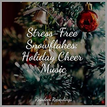 Stress-Free Snowflakes: Holiday Cheer Music
