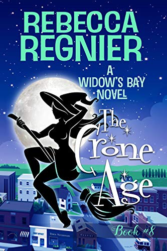 The Crone Age: A Paranormal Women's Fiction Mystery (Widow's Bay Book 8) by [Rebecca Regnier]