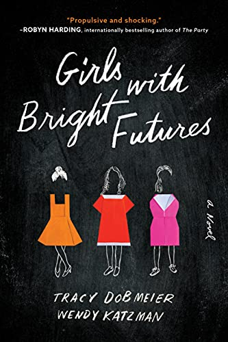 Girls with Bright Futures: A College Admissions Thriller