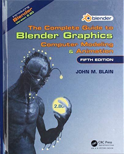 The Complete Guide to Blender Graphics: Computer Modeling & Animation, Fifth Edition