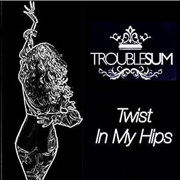 Twist in My Hips