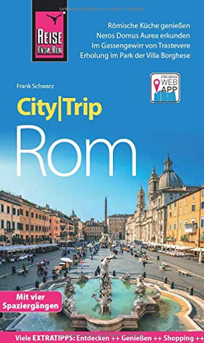 Reise Know-How CityTrip Rom: Reiseführer mit Stadtplan, 4 Spaziergängen und kostenloser Web-App
