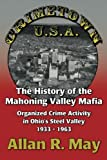 Crimetown U.S.A.: The History of the Mahoning Valley Mafia: Organized Crime Activity in Ohio's Steel Valley 1933-1963