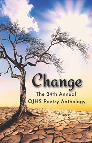 Change: OJHS Poetry Anthology