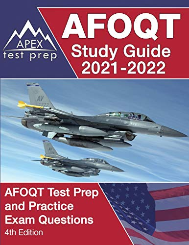 AFOQT Study Guide 2021-2022: AFOQT Test Prep and Practice Exam Questions [4th Edition]