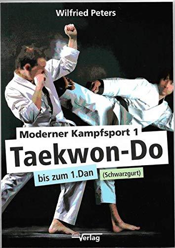 Moderner Kampfsport 1 Taekwon-Do bis zum...