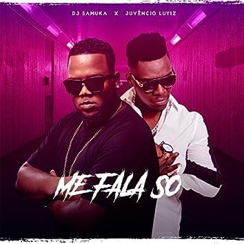 Me Fala Só (feat. Juvencio Luyiz)