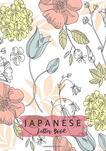 """Japanese Letter Book: Japanese Composition Practice Book, Journal for Kanji Kana, Hiragana and Katakana Characters Handwriting Practice Notebook, ... Men, Women, Adults, 7"""" x 10"""", with 110 Pages."""