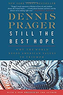Still the Best Hope: Why the World Needs American Values to Triumph