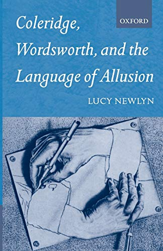 Compare Textbook Prices for Coleridge, Wordsworth and the Language of Allusion Oxford English Monographs  ISBN 9780199242597 by Newlyn, Lucy