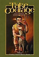 Take Courage: Essays in Honor of Harold L. Senkbeil