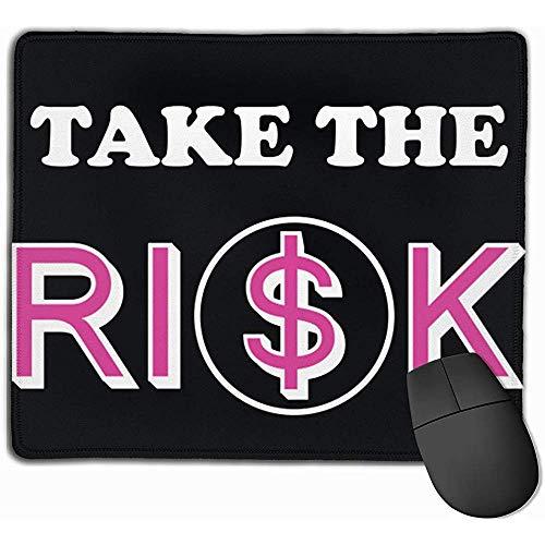 Take The Risk Rectángulo Alfombrilla de Goma Antideslizante Alfombrilla de ratón para Juegos 25X30cm