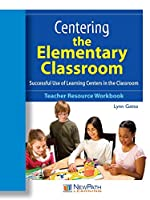 Centering the Elementary Classroom Workbook - A Step-by-Step Guide to the Creation and Implementation of Effective Learning Centers in the Classroom (175 Pages) [並行輸入品]