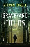 Graveyard Fields: A Novel (Graveyard Field Mystery)