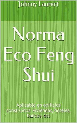 Norma Eco Feng Shui: Aplicable en edificios construidos: viv