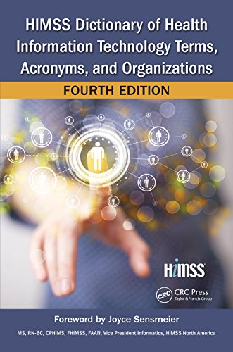 HIMSS Dictionary of Health Information Technology Terms, Acronyms, and Organizations (HIMSS Book Ser