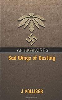 Afrika Korps: Sad Wings of Destiny: Book Three of Afrika Korps