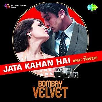 """Jata Kahan Hai (From """"Bombay Velvet"""") - Single"""