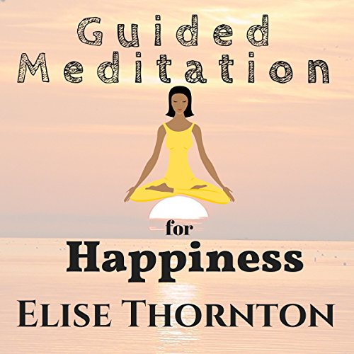 Guided Meditation for Happiness audiobook cover art