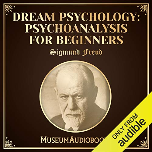 Dream Psychology: Psychoanalysis for Beginners audiobook cover art