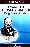 Il vangelo secondo gli spiriti (Vol. 2)