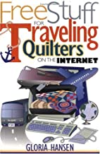 Free Stuff for Traveling Quilters on the Internet (Free Stuff on the Internet)
