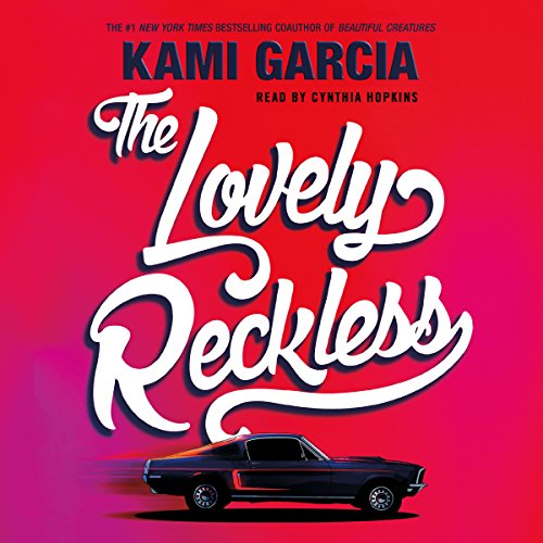 The Lovely Reckless Audiobook By Kami Garcia cover art
