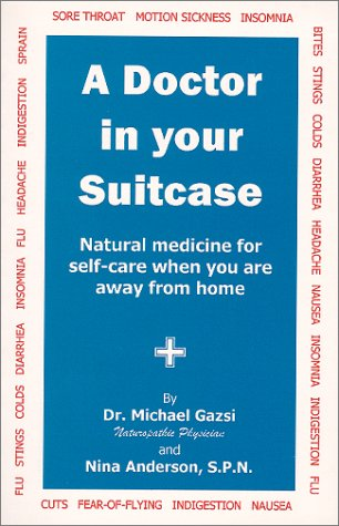 A Doctor in Your Suitcase: Natural Medicine for Self-Care When You Are Away from Home