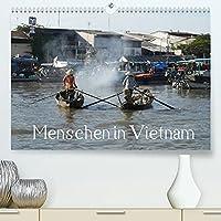 Menschen in Vietnam (Premium, hochwertiger DIN A2 Wandkalender 2022, Kunstdruck in Hochglanz): ...in der Landwirtschaft und Fischzucht, auf Maerkten und als Strassenverkaeufer von Hanoi und der Halong-Bucht in Nord-Vietnam bis Saigon und dem Mekong-Delta mit seinen Floating Markets in Suedvietnam (Monatskalender, 14 Seiten )