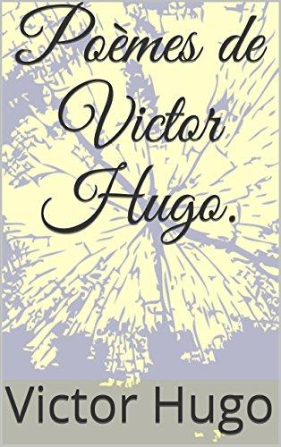 Poèmes de Victor Hugo. (French Edition)