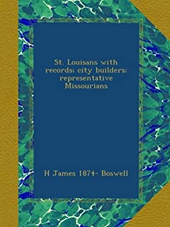 St. Louisans with records; city builders; representative Missourians