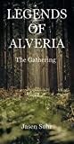 Legends of Alveria: The Gathering (English Edition)