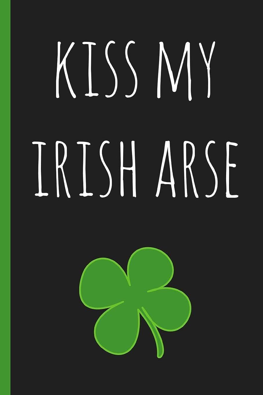 でもチョコレートバンドルKiss my Irish arse: Notebook. Funny Blank Novelty Journal, Perfect as a St Patricks gift & a great alternative to a card.