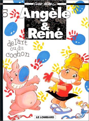 Angèle & René, Tome 5 : De l'art ou du cochon