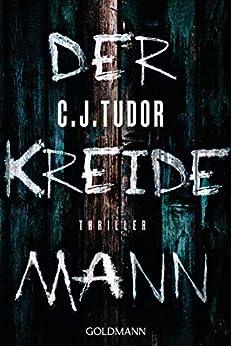 Der Kreidemann: Thriller von [C.J. Tudor, Werner Schmitz]